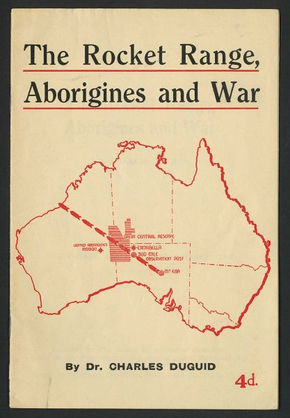 'The Rocket Range, Aboriginies and War', unit 3, file 1, Records of the Victorian Peace Council and Research Information Centre, 1980.0068