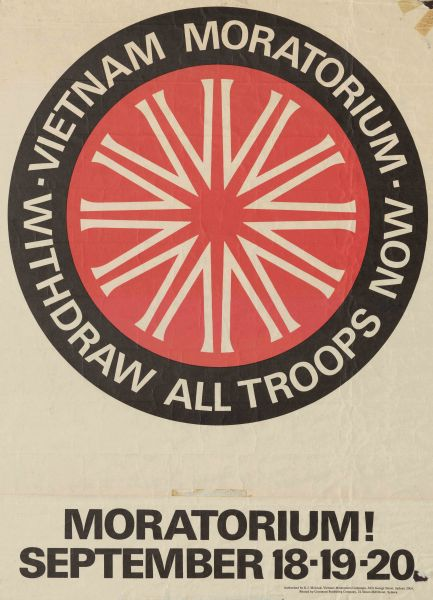 'Vietnam Moratorium withdraw all troops now', 1971, Posters compiled by Campaign for International Co-operation and Disarmament, 2010.0009.00034 (cropped)