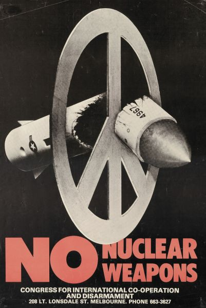 'No nuclear weapons (Congress for International Co-operation and Disarmament, CICD)' undated, Posters compiled by Campaign for International Co-operation and Disarmament, 2010.0009.0012